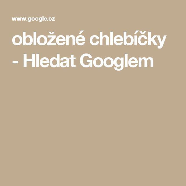 obložené chlebíčky - Hledat Googlem