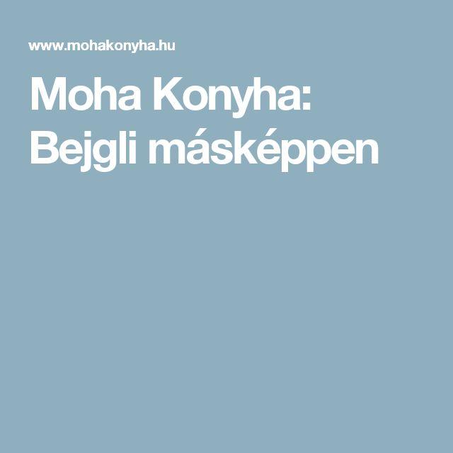 Moha Konyha: Bejgli másképpen