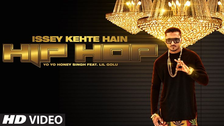 Official: Issey Kehte Hain Hip Hop Full Video Song | Yo Yo Honey Singh |...