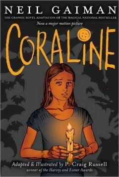 Coraline based on the novel by Neil Gaiman ; adapted and illustrated by P. Craig Russell