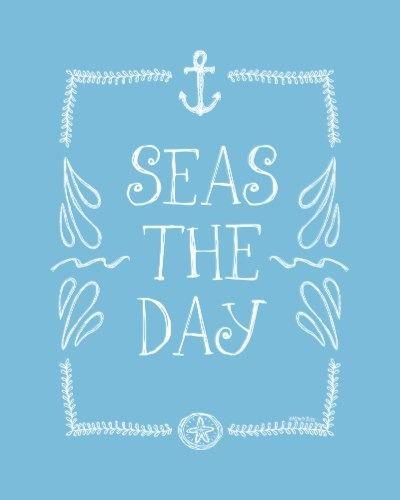 seas the day! seas the day!