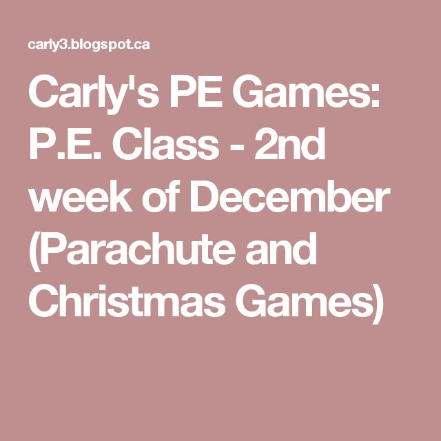 Carly's PE Games: P.E. Class - 2nd week of December (Parachute and Christmas Games)