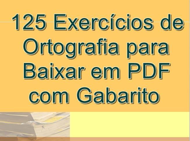 125 Exercicios De Ortografia Para Baixar Em Pdf Com Gabarito