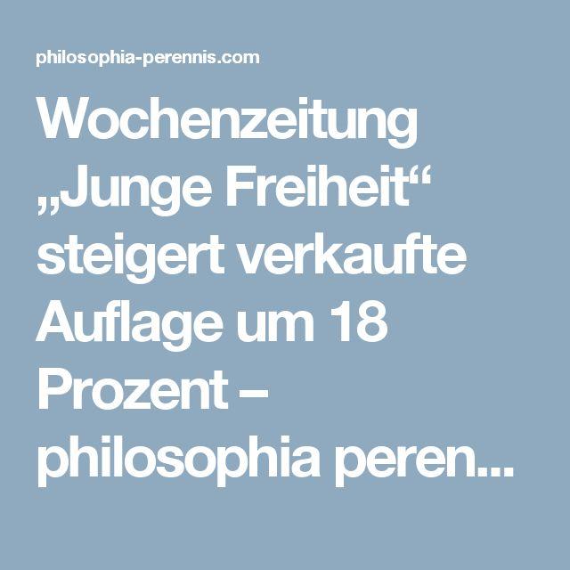 """Wochenzeitung """"Junge Freiheit"""" steigert verkaufte Auflage um 18 Prozent – philosophia perennis"""