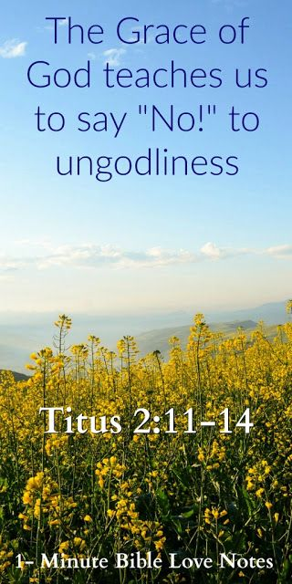 """Titus 2:11-14: God's Grace Teaches Us to Say """"No!"""" to Ungodliness"""