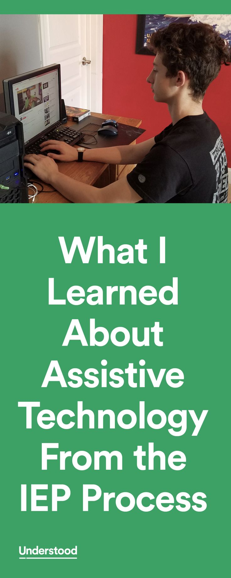 """My journey with assistive technology (AT) started eight years ago when my son was diagnosed with dyslexia and got his first IEP. We knew that under the Individuals with Disabilities Education Act, our IEP team had to consider AT. But we weren't exactly sure what that meant."""