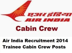 Air India vacancy 2014 for Trainee Cabin Crew Posts