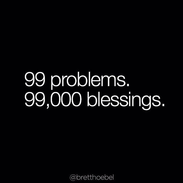 Which one do you focus on? There are 2 types of people you can be...those that see the problems and those that see the blessings.