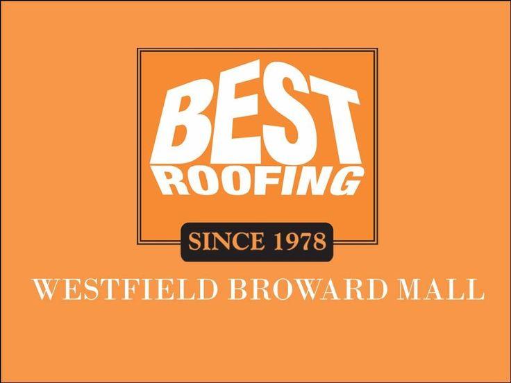 Best Roofing - Westfield Broward Mall   Bestroofing.net