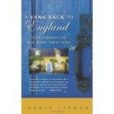 A Yank Back to England: The Prodigal Tourist Returns (Paperback)By Denis Lipman