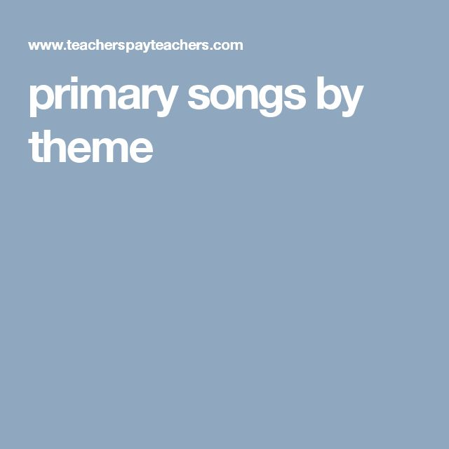 primary songs by theme