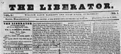 1831-William Lloyd Garrison begins publishing the Liberator, a weekly paper that advocates the complete abolition of slavery. He becomes one of the most famous figures in the abolitionist movement.