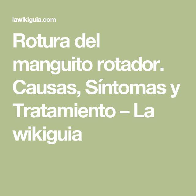 Rotura del manguito rotador. Causas, Síntomas y Tratamiento – La wikiguia