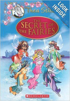 Thea Stilton Special Edition: The Secret of the Fairies: A Geronimo Stilton Adventure: Thea Stilton: 9780545556248: Amazon.com: Books