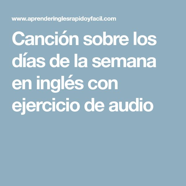 Canción sobre los días de la semana en inglés con ejercicio de audio