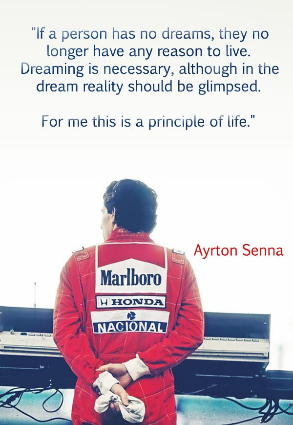"""A very inspiring quote by Ayrton Senna (and my personal favourite of his): """"If a person has no dreams, they no longer have an..."""