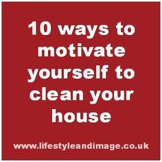 Do you struggle to clean your home? Click here to discover 10 ways to motivate yourself to clean your house. #cleaning #tips