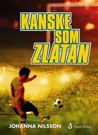 4 ex Hela Johans värld kretsar kring fotboll. Han drömmer om att bli proffs som Zlatan och spela i landslaget.Och så är det hans tjej, Ella ... Kärlek på distans är inte lätt.Kanske som Zlatan är en stark berättelse som med glöd och intensitet skildrar Johans kamp med både bokstäverna och fotbollen.Johanna Nilsson är en väl etablerad författare som skriver för såväl barn och ungdomar som vuxna. http://www.nyponforlag.se/kostnadsfritt-arbetsmaterial/lattlast-pa-svenska/