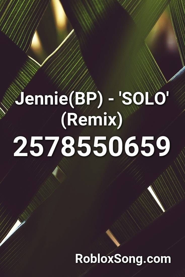 Jennie Bp Solo Remix Roblox Id Roblox Music Codes In 2020