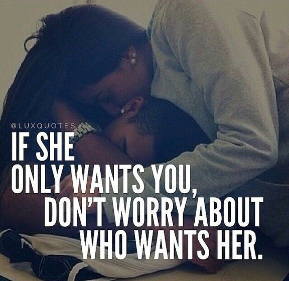 Don't worry about who wants her