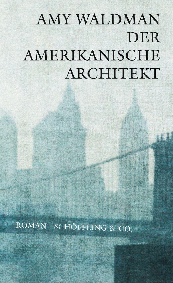 Amy Waldman: Der amerikanische Architekt: Der einzige Ort in New York, der so still ist, dass man seine eigenen Schritte hört - Belletristik...