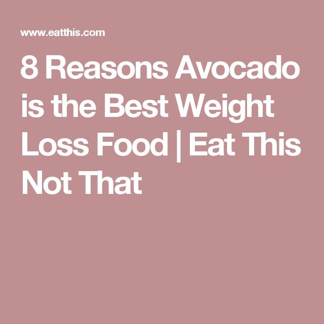8 Reasons Avocado is the Best Weight Loss Food | Eat This Not That
