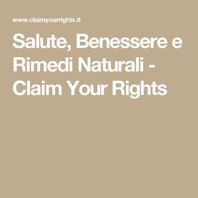 Salute, Benessere e Rimedi Naturali - Claim Your Rights