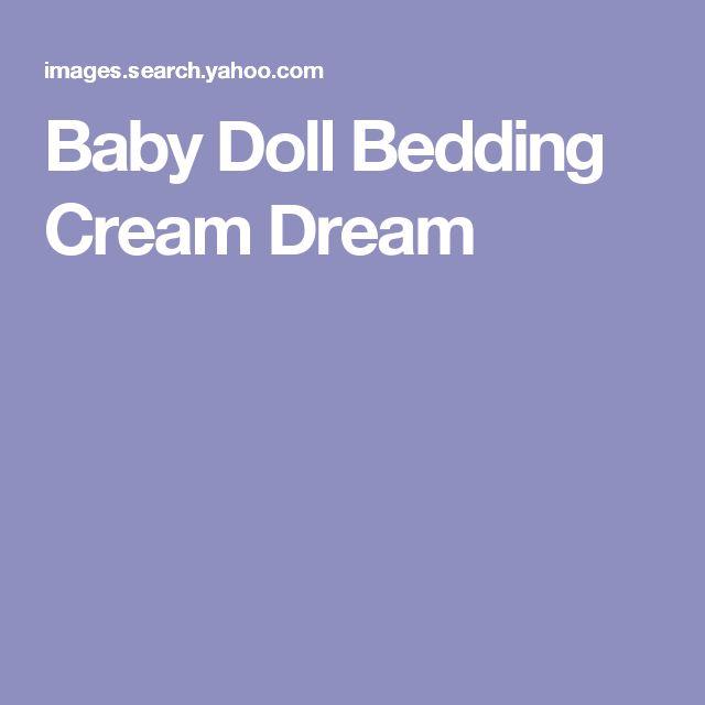 Baby Doll Bedding Cream Dream