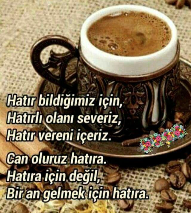 """""""Bir fincan kahvenin kırk yıl hatrı Vardır!!.."""