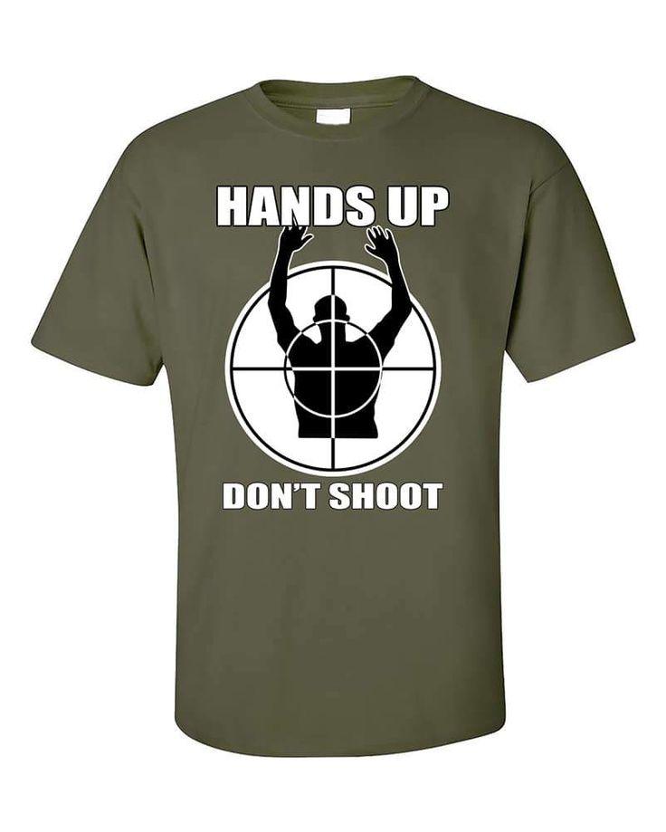 Hands Up Dont's Shoot Sniper Funny T-Shirt