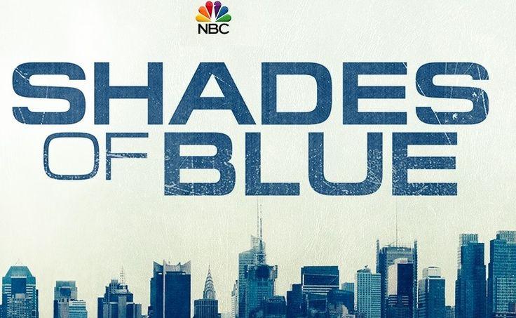 Shade Of Blue A New Series By NBC Starring: Ray Liotta, Warren Kole, Dayo Okeniyi, Drea De Matteo, Hampton Fluker, Vincent Laresca and Sarah Jeffery.     Premieres: January 14, 2016