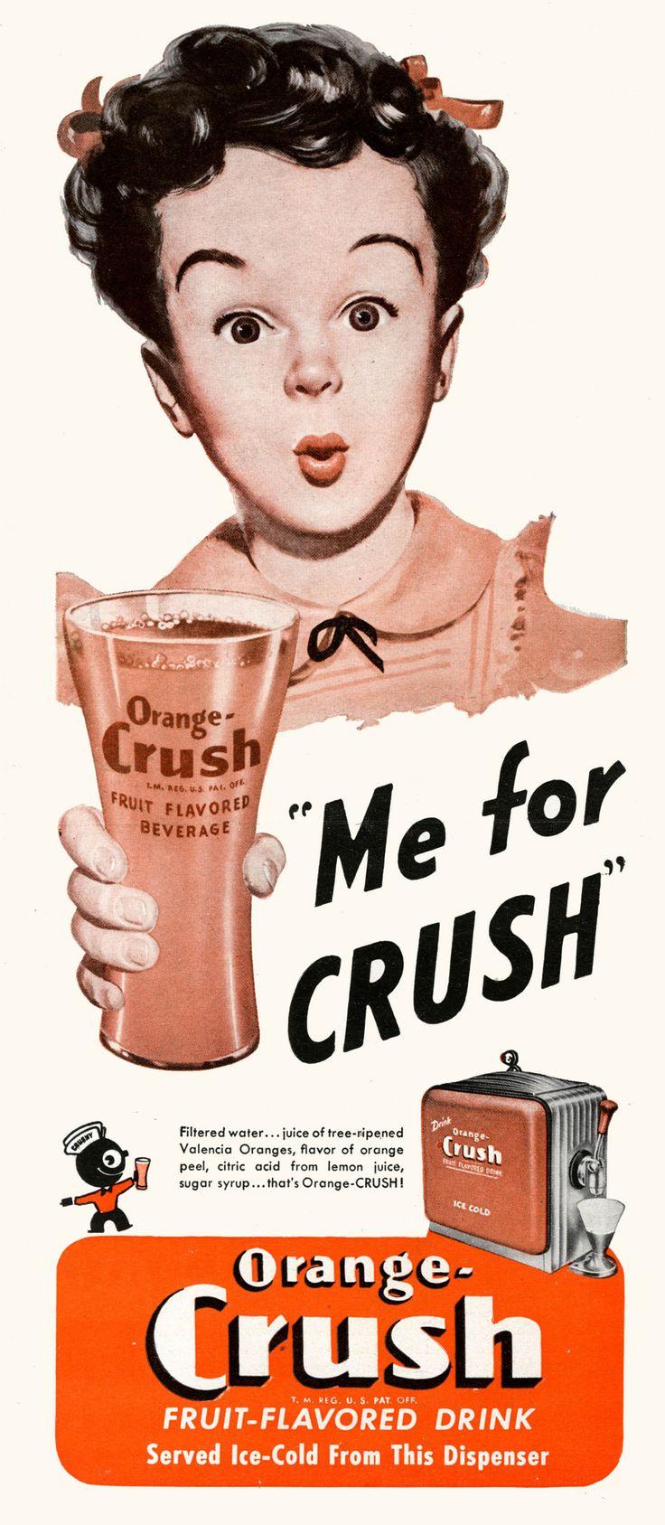 Orange Crush. It's A Fruit-Flavored Beverage | 1947.