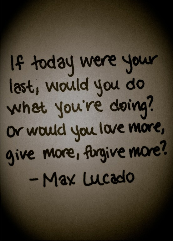 What we do differently if we started each day with this in mind?