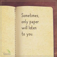 This is so true because sometimes I have so many thoughts running around my head and since it takes me so long to formulate my thoughts... I don't think anyone would be patient enough to hear me talk for that long, haha. Except for God and paper, who are always there to listen to my rambling! ♡
