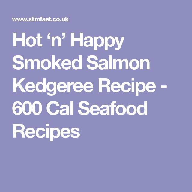 Hot 'n' Happy Smoked Salmon Kedgeree Recipe - 600 Cal Seafood Recipes