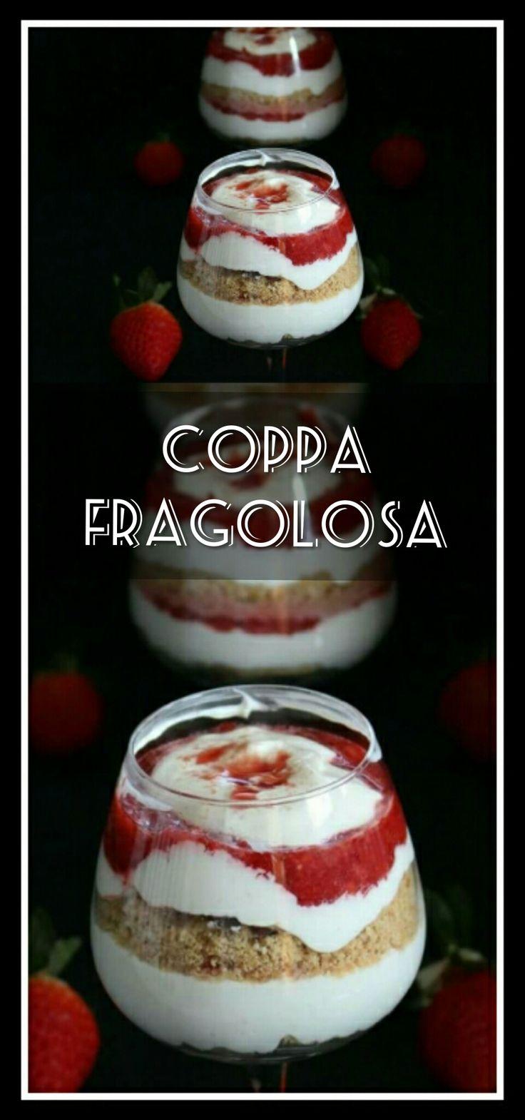 Coppa Fragolosa  Buona Veloce e facilissima a preparare  http://blog.giallozafferano.it/mille1ricette/coppa-fragolosa/