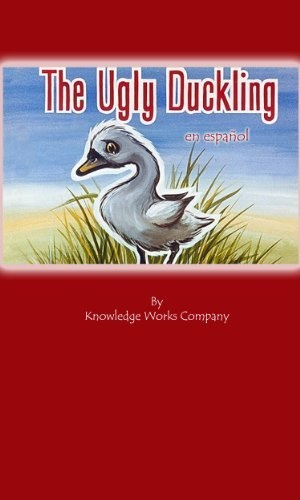 El patito feo (The Ugly Duckling) (Spanish Edition) by Knowledge Works Company, http://www.amazon.com/dp/B00BWHJO84/ref=cm_sw_r_pi_dp_JZYsrb09462QD