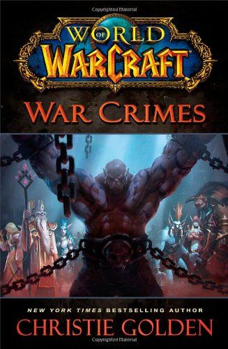 World of Warcraft: War Crimes (World of Warcraft (Gallery Books))