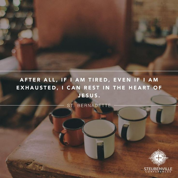 """After all, if I am tired, even if I am exhausted, I can rest in the heart of Jesus."" St. Bernadette #dailyeSpiration"