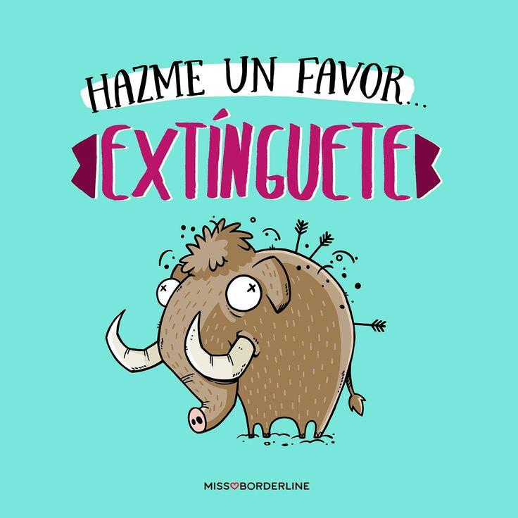 Hazme un favor: extínguete. #sarcasmo #humor #frases #graciosas #divertidas #quotes