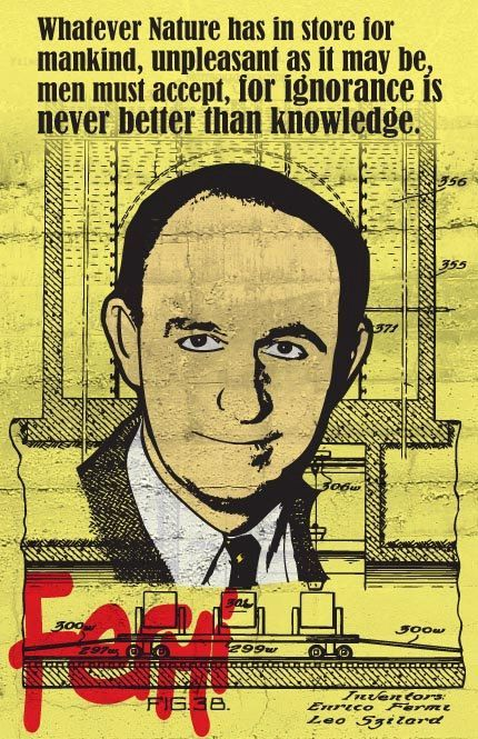 "Enrico Fermi (29 September 1901 – 28 November 1954) was an Italian physicist, best known for his work on Chicago Pile-1 (the first nuclear reactor), and for his contributions to the development of quantum theory, nuclear and particle physics, and statistical mechanics. He is one of the men referred to as the ""father of the atomic bomb""."