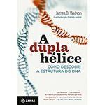 Livro - A Dupla Hélice: Como Descobri a Estrutura do DNA