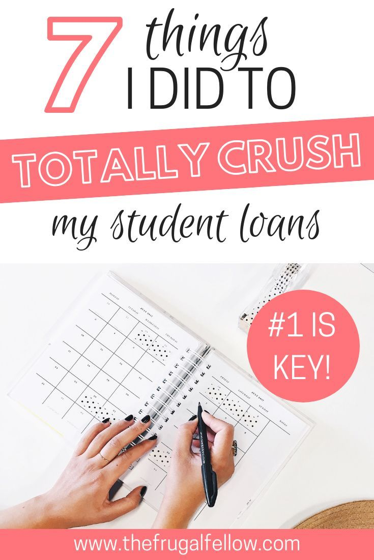 7 Things I Did to Totally Crush My Student Loans -…