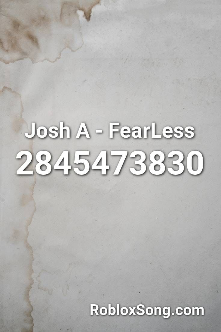 Josh A Fearless Roblox Id Roblox Music Codes In 2020 Roblox