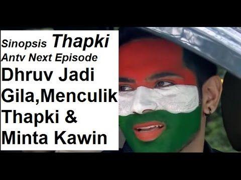 Sinopsis Thapki Antv Next Episode Dhruv Jadi Gila,Menculik Thapki &  Min...