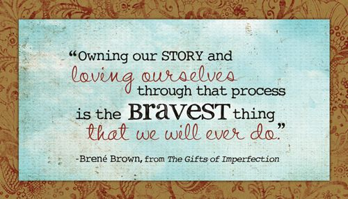 Whoa...I hope I can get there.Brene Brown, Middle Schools, Stories, Living Room Colors, Quotes, Life Lessons, Brenebrown,  Plaque, High Schools