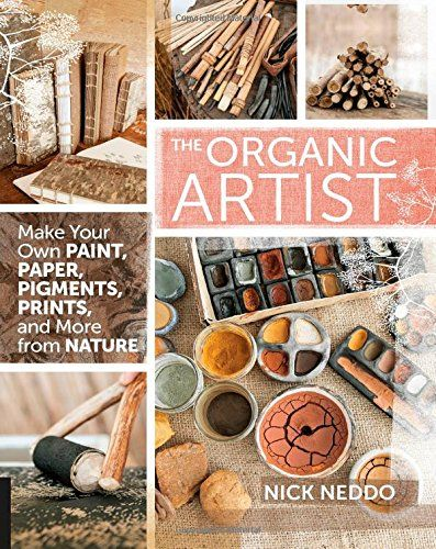 The Organic Artist: Make Your Own Paint, Paper, Pigments, Prints and More from Nature by Nick Neddo http://www.amazon.co.uk/dp/1592539262/ref=cm_sw_r_pi_dp_SNptvb02ENFN7