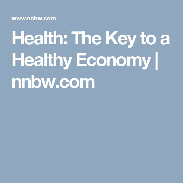 Health: The Key to a Healthy Economy | nnbw.com
