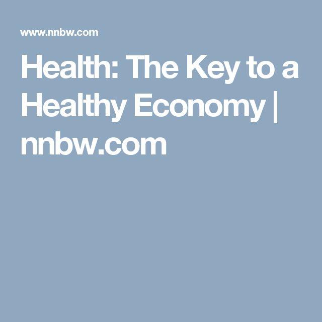 Health: The Key to a Healthy Economy   nnbw.com