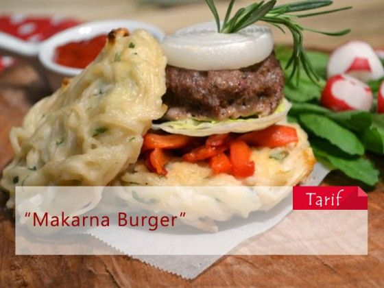 Makarna Burger